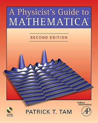 A Physicist's Guide to Mathematica By Tam, Patrick T.