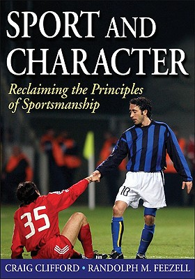 Sport and Character By Clifford, Craig/ Feezell, Randolph M.