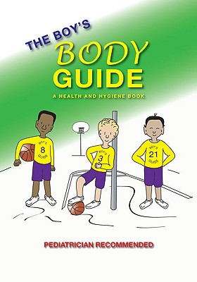 The Boy's Body Guide By Hawkins, Frank C./ Laube, Greta L. B., M.D./ Hawkins, J. C. (ILT)